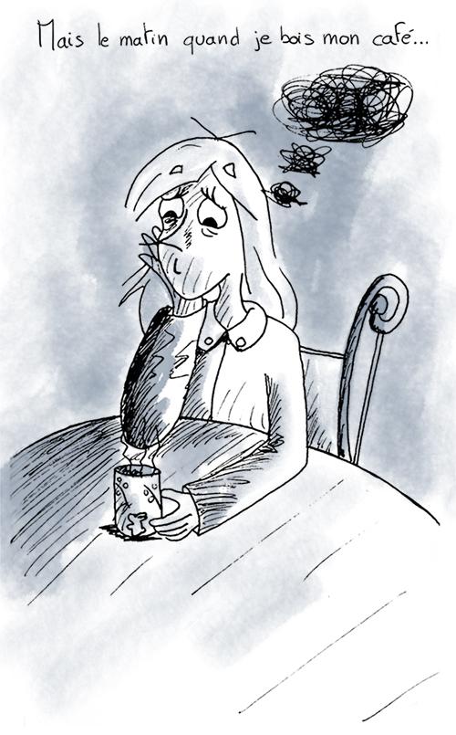 Se réveiller, prendre son café, tete dans le cul