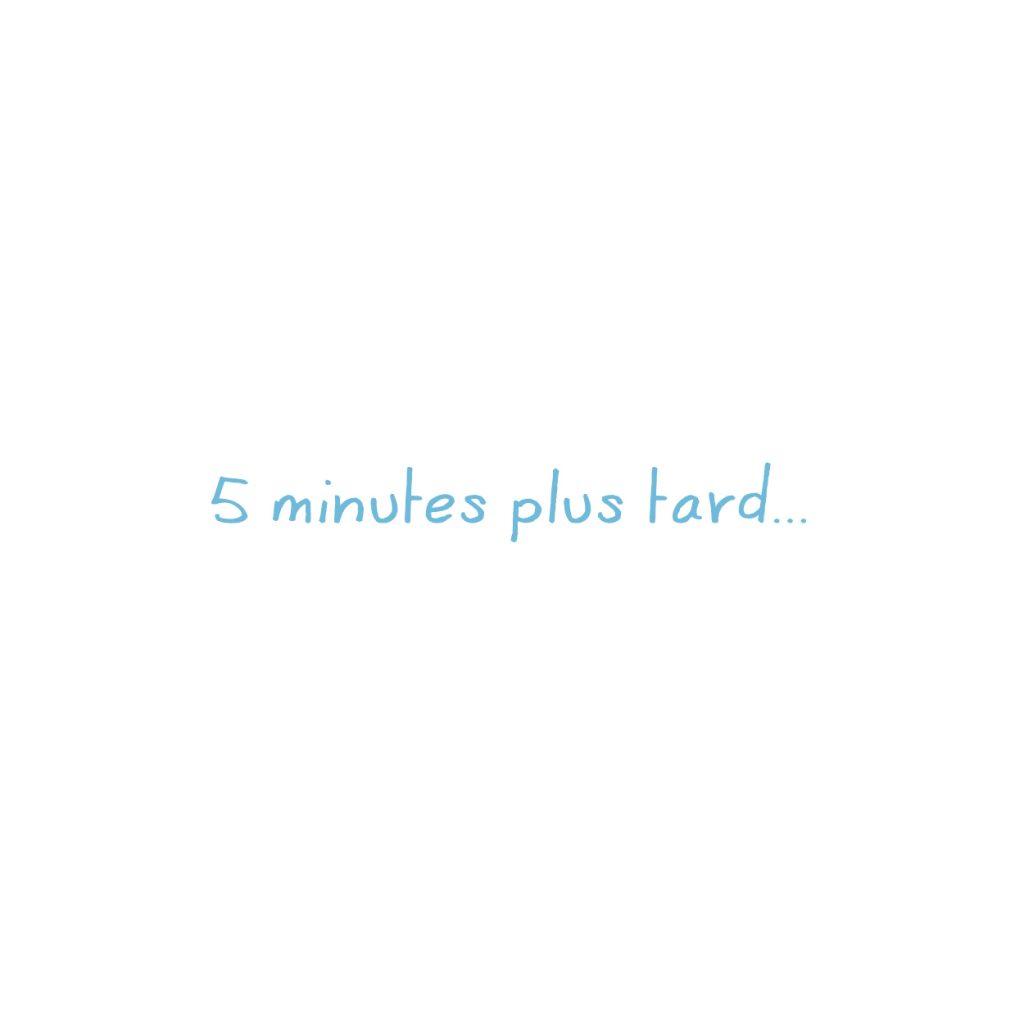 5 minutes plus tard